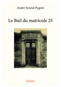 André Sirand-Pugnet - Le bail du matricule 25.