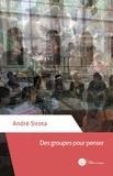 André Sirota - Des groupes pour penser.