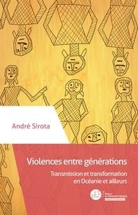 André Sirota - Violences entre générations - Transformation ou répétition ?.