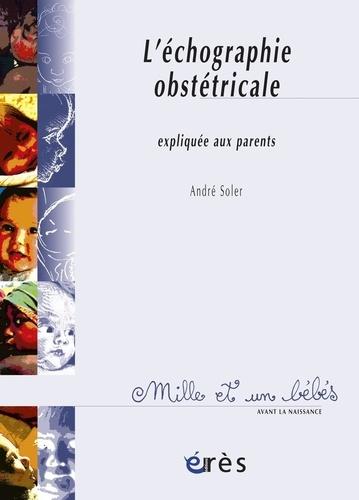 L'échographie obstétricale expliquée aux parents