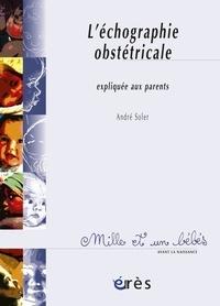 André Soler - L'échographie obstétricale expliquée aux parents.