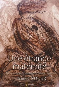 Une étrange maternité - Au sujet de la gestation pour autrui.pdf
