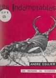 André Sollier - Les indomptables.