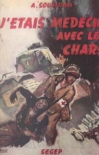 André Soubiran et Albert Brenet - J'étais médecin avec les chars - Journal de guerre.