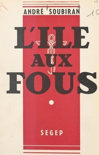André Soubiran - L'île aux fous.
