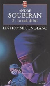 André Soubiran - Les hommes en blanc (2). La nuit de bal.