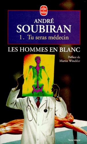 André Soubiran - Les hommes en blanc Tu seras médecin : Tu seras médecin.