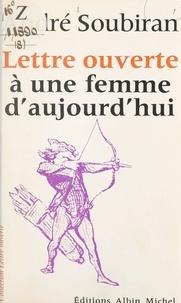 André Soubiran et Jean-Pierre Dorian - Lettre ouverte à une femme d'aujourd'hui.