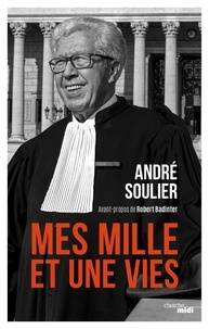 André Soulier - Mes mille et une vies.