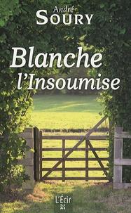 André Soury - Blanche l'Insoumise.