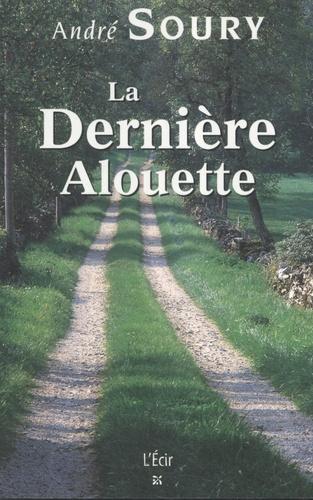 André Soury - La Dernière Alouette.