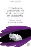 André Soussan - La souffrance du nouveau-né et du nourrisson en ostéopathie - Les bonnes pratiques de prévention et de soin.