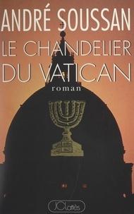 André Soussan - Le chandelier du Vatican.