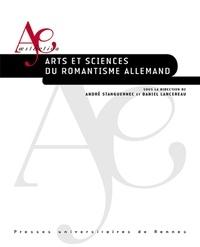 André Stanguennec et Daniel Lancereau - Arts et sciences du romantisme allemand.