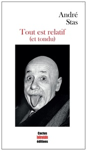 André Stas - Tout est relatif (et tondu).