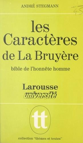 Les Caractères de La Bruyère. Bible de l'honnête homme