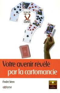 André Stern - Votre avenir révélé par la cartomancie - Le jeu de 32 cartes.