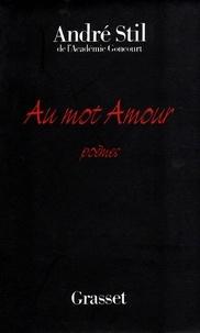 André Stil - Au mot amour.