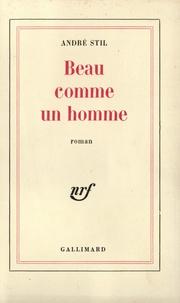 André Stil - BEAU COMME UN HOMME.