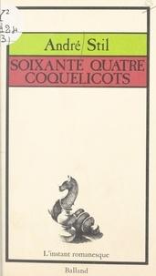 André Stil - Soixante-quatre coquelicots.