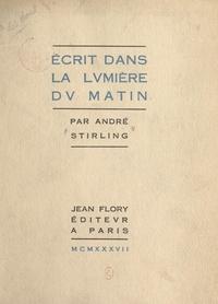 André Stirling - Écrit dans la lumière du matin.