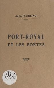André Stirling - Port-Royal et les poètes - Conférence prononcée à Rolet, le 19 février 1952.