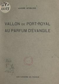 André Stirling - Vallon de Port-Royal au parfum d'Évangile.