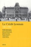 André Straus et Alain Plessis - Le Crédit Lyonnais (1863-1986) - Etudes historiques.
