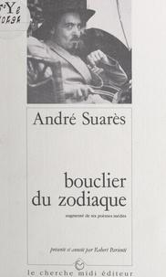 André Suarès et Jean Orizet - Bouclier du zodiaque.