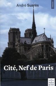 André Suarès - Cité, nef de Paris.