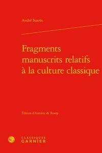 André Suarès - Fragments manuscrits relatifs a la culture classique.