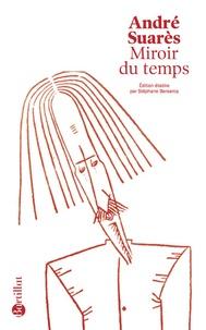 André Suarès - Miroir du temps.
