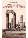 André Suarès - Temples grecs, maisons des dieux - Agrigente, Ségeste, Sélinonte, Paestum.
