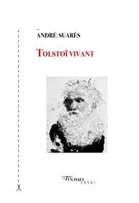 André Suarès - Tolstoï vivant.