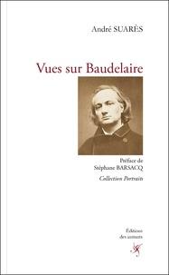 André Suarès - Vues sur Baudelaire.