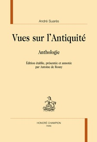 André Suarès - Vues sur l'Antiquité - Anthologie.