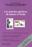 André Suchet et Jean-Michel Meyre - Les activités sportives de nature à l'école.