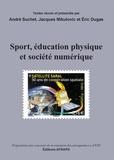 André Suchet et Jacques Mikulovic - Sport, éducation physique et société numérique.