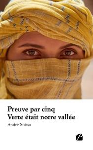 André Suissa - Preuve par cinq - Verte était notre vallée.