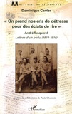 """André Tanquerel - """"On prend nos cris de détresse pour des éclats de rire"""" - Lettres d'un poilu, 1914-1916."""