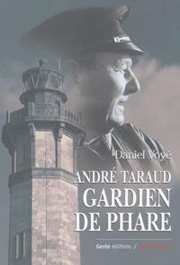 André Taraud et Daniel Voyé - André Taraud, gardien de phare.