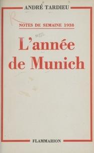André Tardieu - L'année de Munich.
