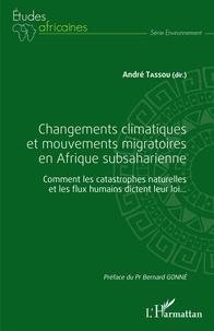 André Tassou - Changements climatiques et mouvements migratoires en Afrique subsaharienne - Comment les catastrophes naturelles et les flux humains dictent leur loi....