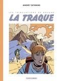 André Taymans - Les Tribulations de Roxane T3 - La Traque.