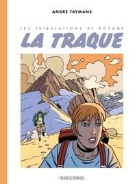 André Taymans - Les tribulations de Roxane Tome 1 : La traque.