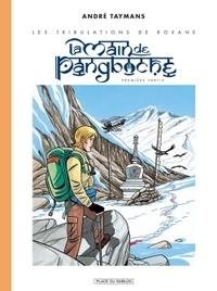 André Taymans - Les tribulations de Roxane Tome 2 : La main de Pangboche - Première partie.