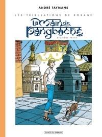 André Taymans - Les tribulations de Roxane Tome 3 : La main de pangboche - Deuxième partie.