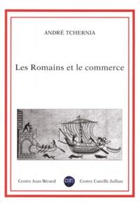 André Tchernia - Les Romains et le commerce.