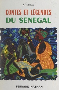 André Terrisse et Papa Ibra Tall - Contes et légendes du Sénégal.