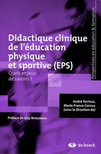 André Terrisse et Marie-France Carnus - Didactique clinique de l'éducation physique et sportive (EPS) - Quels enjeux de savoirs ?.